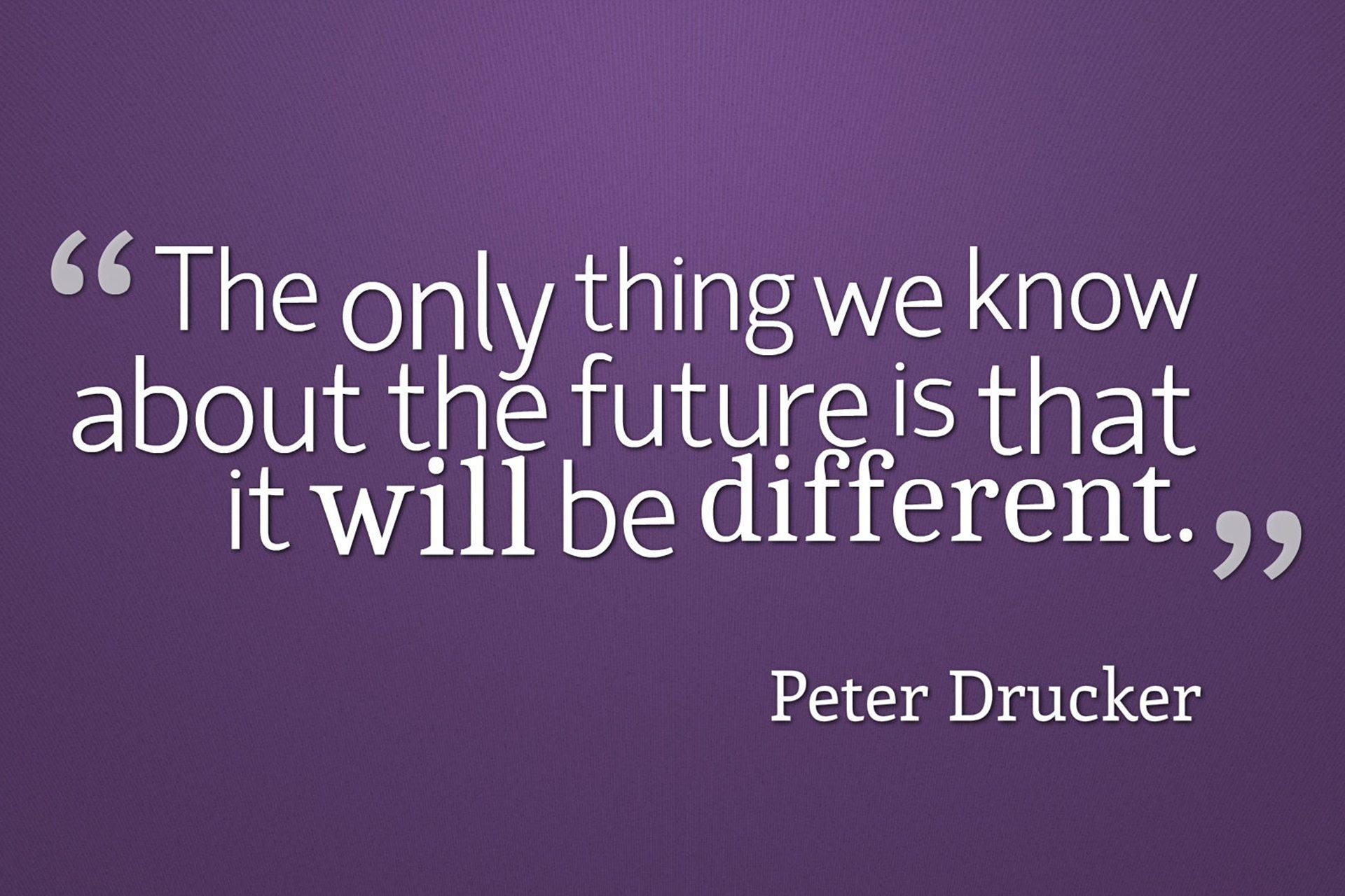 تنها چیزی که دربارهی آینده میدانیم این است که متفاوت خواهد بود.